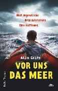Cover-Bild zu Gratz, Alan: Vor uns das Meer