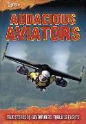 Cover-Bild zu Green, Jen: Audacious Aviators: True Stories of Adventurers' Thrilling Flights