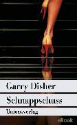 Cover-Bild zu Disher, Garry: Schnappschuss (eBook)