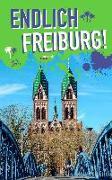 Cover-Bild zu Endlich Freiburg! von Kersting, Rieke