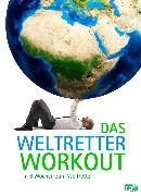 Cover-Bild zu Das Weltretter-Workout (eBook) von Appenzeller, Philipp (Bd. Hrsg.)