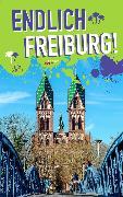 Cover-Bild zu Endlich Freiburg! (eBook) von Kersting, Rieke