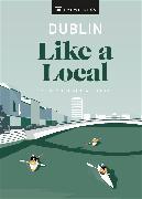 Cover-Bild zu DK Eyewitness: Dublin Like a Local