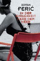 Cover-Bild zu Feric, Zoran: In der Einsamkeit nahe dem Meer