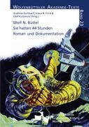 Cover-Bild zu Eschbach, Andreas; Frick, Klaus N. ; Kutzmutz, Olaf (Hrsg.): Wolf N. Büttel: Sie hatten 44 Stunden