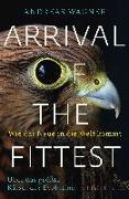 Cover-Bild zu Arrival of the Fittest - Wie das Neue in die Welt kommt von Wagner, Andreas