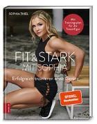 Cover-Bild zu Fit & stark mit Sophia von Thiel, Sophia