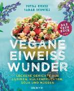 Cover-Bild zu Vegane Eiweißwunder - Das Kochbuch von Kunze, Petra