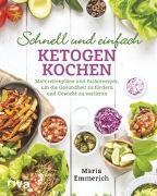 Cover-Bild zu Schnell und einfach ketogen kochen von Emmerich, Maria