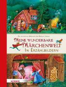 Cover-Bild zu Grimm, Jacob: Meine wunderbare Märchenwelt in Erzählbildern