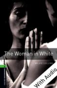 Cover-Bild zu Woman in White - With Audio Level 6 Oxford Bookworms Library (eBook) von Collins, Wilkie