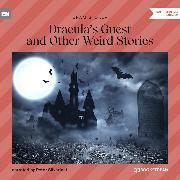 Cover-Bild zu Dracula's Guest and Other Weird Stories (Unabridged) (Audio Download) von Stoker, Bram