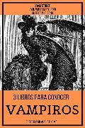 Cover-Bild zu 3 Libros para Conocer Vampiros (eBook) von Stoker, Bram