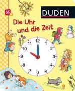 Cover-Bild zu Duden 36 +: Die Uhr und die Zeit (Uhrzeit und Jahreszeiten kennen lernen) von Schulze, Hanneliese