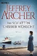 Cover-Bild zu Im Schatten unserer Wünsche von Archer, Jeffrey