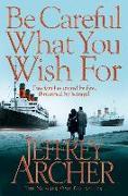 Cover-Bild zu Be Careful What You Wish For von Archer, Jeffrey