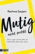 Cover-Bild zu Mutig, nicht perfekt von Saujani, Reshma