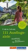 Cover-Bild zu 111 Ausflugsziele Erlebnis Schweiz von Maurer, Raymond