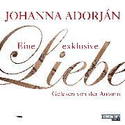 Cover-Bild zu Adorján, Johanna: Eine exklusive Liebe (Audio Download)