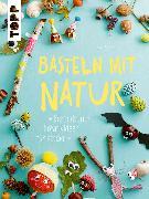 Cover-Bild zu Basteln mit Natur (eBook) von Deges, Pia