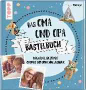 Cover-Bild zu Das Oma und Opa Bastelbuch von Deges, Pia