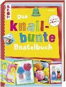 Cover-Bild zu Das knallbunte Bastelbuch von Deges, Pia