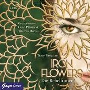 Cover-Bild zu Iron Flowers. Die Rebellinnen von Banghart, Tracy