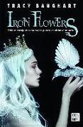 Cover-Bild zu Iron Flowers von Banghart, Tracy