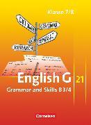 Cover-Bild zu English G 21, Ausgabe B, Band 3/4: 7./8. Schuljahr, Grammar and Skills von Blombach, Joachim