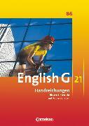Cover-Bild zu English G 21, Ausgabe B, Band 6: 10. Schuljahr, Handreichungen für den Unterricht, Mit Kopiervorlagen von Chormann, Uwe