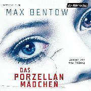 Cover-Bild zu Das Porzellanmädchen (Audio Download) von Bentow, Max