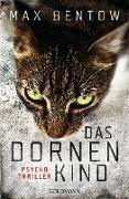 Cover-Bild zu Das Dornenkind (eBook) von Bentow, Max