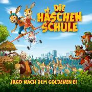 Cover-Bild zu Die Häschenschule - Jagd nach dem goldenen Ei - Das Hörspiel zum Kinofilm (Audio Download) von Weis, Peter (Gelesen)