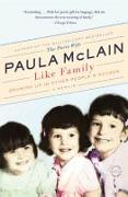 Cover-Bild zu Mclain, Paula: Like Family: Growing Up in Other People's Houses, a Memoir