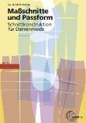 Cover-Bild zu Maßschnitte und Passform - Schnittkonstruktion für Damenmode von Hofenbitzer, Guido