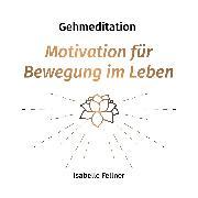 Cover-Bild zu Gehmeditation (Audio Download) von Fellner, Isabelle