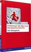 Cover-Bild zu ÜB Einführung in die Allgemeine Betriebswirtschaftslehre von Straub, Thomas
