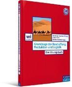 Cover-Bild zu Grundzüge der Beschaffung, Produktion und Logistik - Das Übungsbuch (eBook) von Kummer, Sebastian