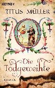 Cover-Bild zu Müller, Titus: Die Todgeweihte (eBook)