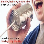 Cover-Bild zu Bin nix, hab nix, macht nix! (Audio Download) von Brave, Pat