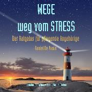 Cover-Bild zu Wege weg vom Stress (Audio Download) von Paola, Daniel De