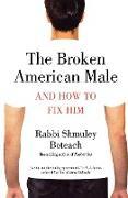 Cover-Bild zu The Broken American Male von Boteach, Shmuley