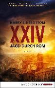Cover-Bild zu Sidebottom, Harry: Jagd durch Rom - XXIV (eBook)