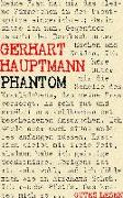 Cover-Bild zu Phantom (eBook) von Hauptmann, Gerhart