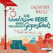 Cover-Bild zu Basile, Salvatore: Die wundersame Reise eines verlorenen Gegenstands (Audio Download)