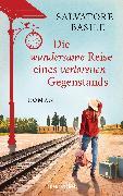 Cover-Bild zu Basile, Salvatore: Die wundersame Reise eines verlorenen Gegenstands (eBook)