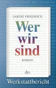 Cover-Bild zu Friedrich, Sabine: Wer wir sind. Werkstattbericht