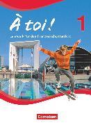 Cover-Bild zu À toi !, Vierbändige Ausgabe, Band 1, Schülerbuch, Festeinband von Gregor, Gertraud