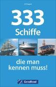 Cover-Bild zu Kaack, Ulf: 333 Schiffe, die man kennen muss!