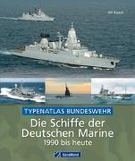 Cover-Bild zu Kaack, Ulf: Die Schiffe der Deutschen Marine 1990 bis heute